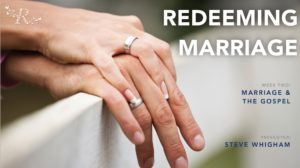 Redeeming Marriage Week Two Marriage and the Gospel