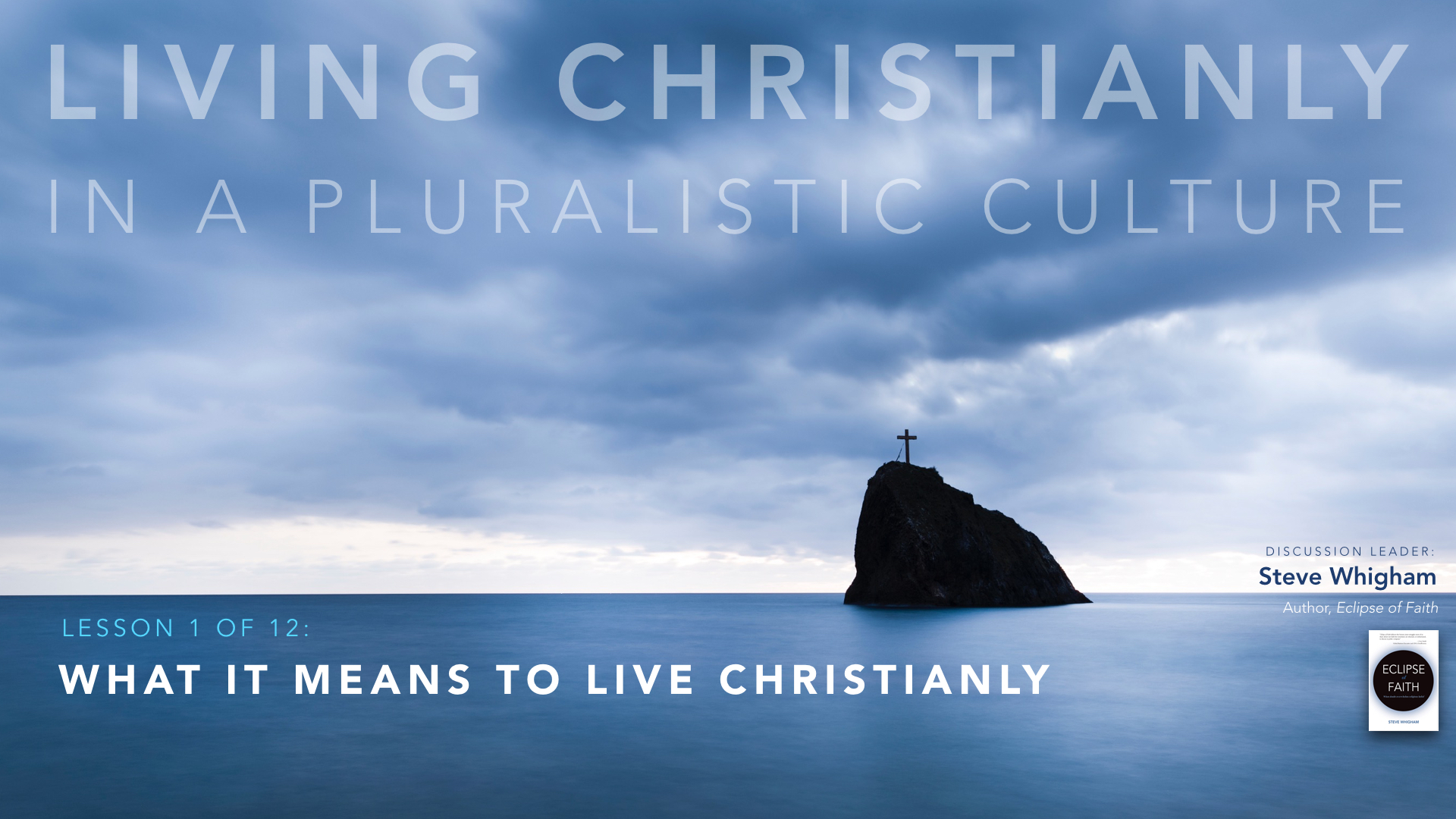 Living Christianly in a Pluralistic Culture #1: Living Christianly