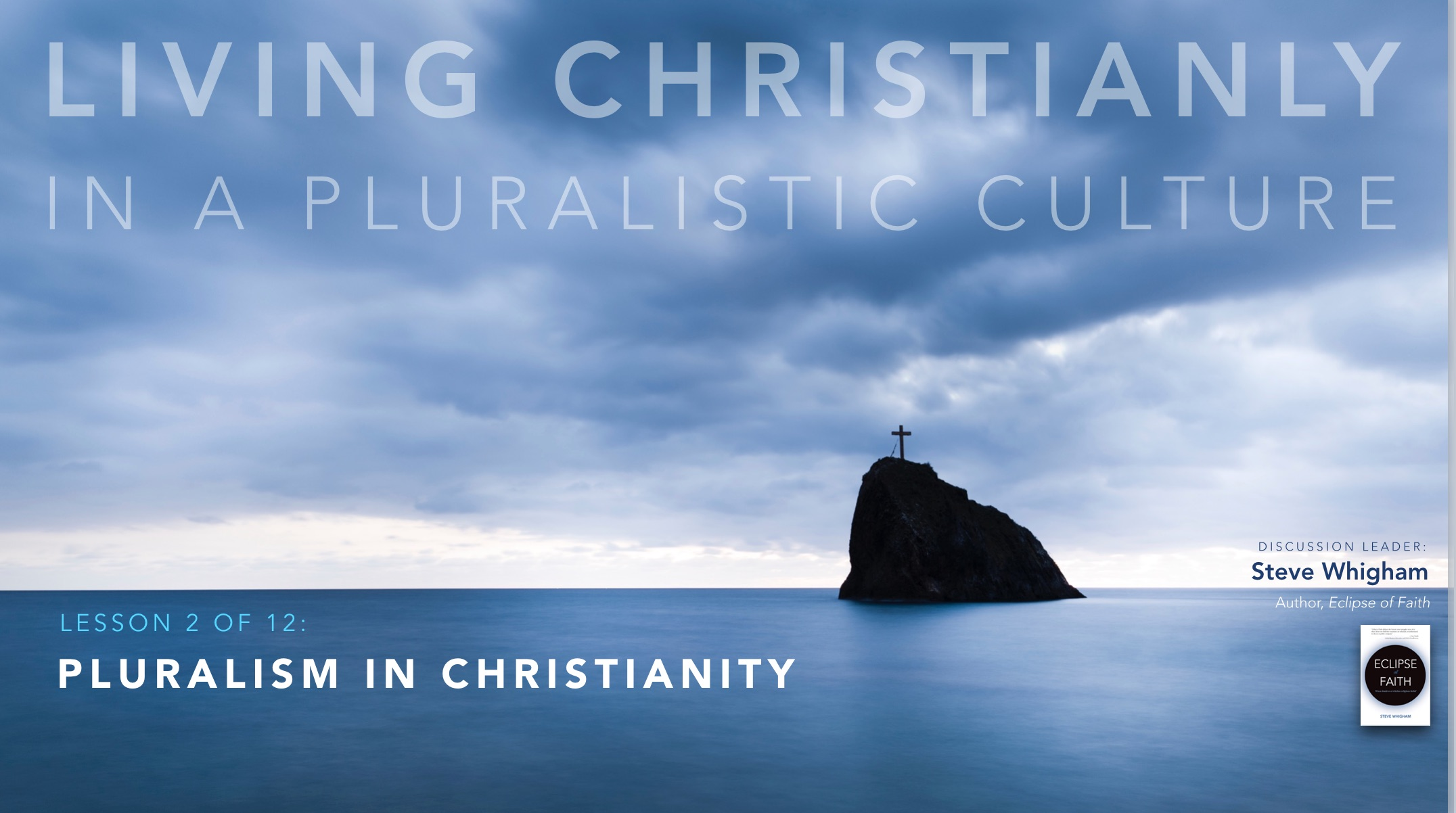 Living Christianly in a Pluralistic Culture Talk #2: Pluralism in Christianity